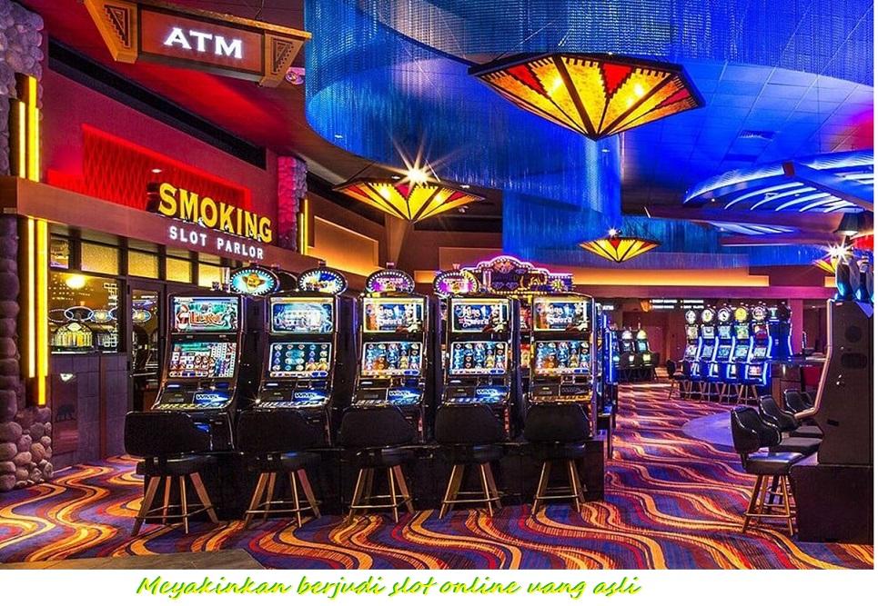 Meyakinkan berjudi slot online uang asli hanya dengan