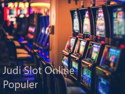 Judi Slot Online Populer